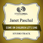 Play & Download Come On Children Let's Sing (Studio Track) by Janet Paschal | Napster