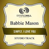 Play & Download Simply, I Love You (Studio Track) by Babbie Mason | Napster