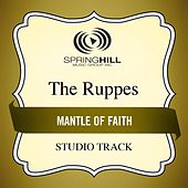 Play & Download Mantle of Faith (Studio Track) by The Ruppes | Napster