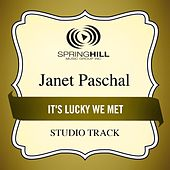 Play & Download It's Lucky We Met (Studio Track) by Janet Paschal | Napster
