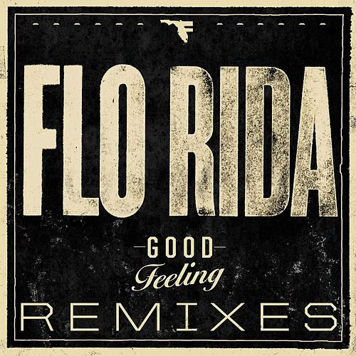 Good Feeling Remixes by Flo Rida