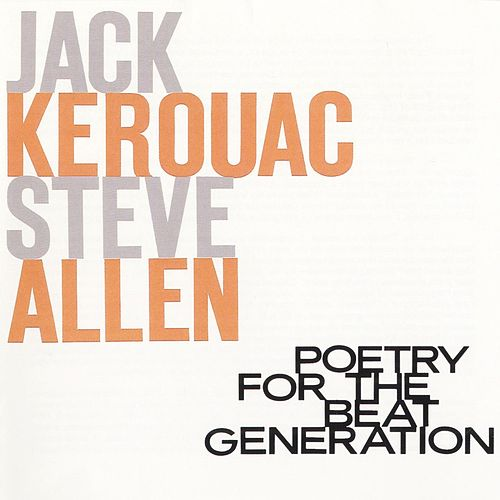 Play & Download Poetry for the Beat Generation by Jack Kerouac | Napster
