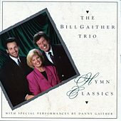 Hymn Classics by Bill Gaither Trio