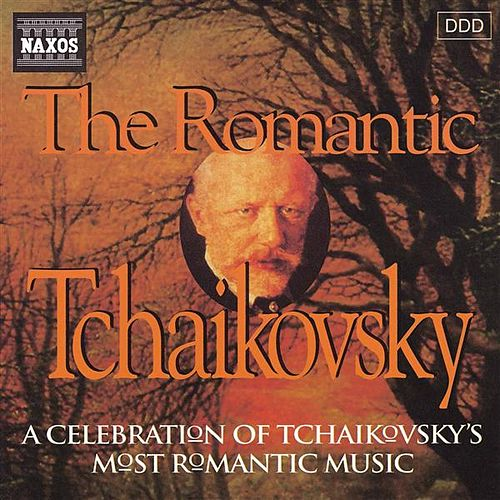 Play & Download Tchaikovsky: Romantic Tchaikovsky (The) by Various Artists | Napster