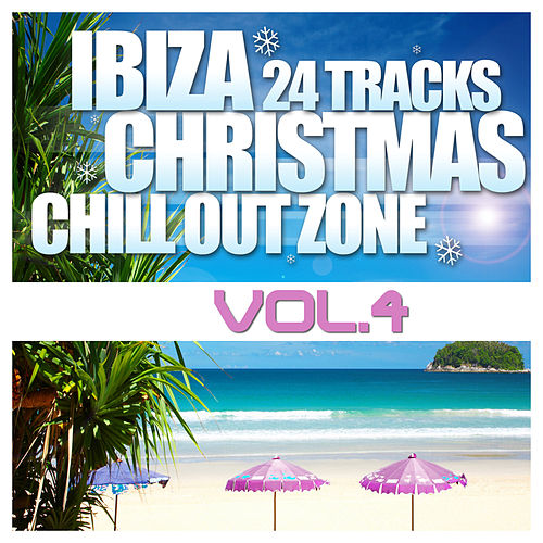 Play & Download Ibiza Christmas 24 Tracks Chill Out Zone Vol. 4 by Various Artists | Napster