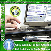 Subliminal - Copy Writing, Product Creation, List Building, JVs, Tools, Affiliates by Brain Entrainment Mindware