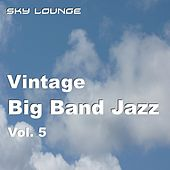 Vintage Bigband Jazz, Vol. 5 (15 Remastered Classics Of The Big Band Era) by Various Artists