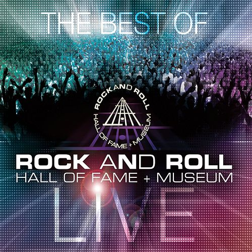 Play & Download The Best Of Rock and Roll Hall Of Fame + Museum Live by Various Artists | Napster