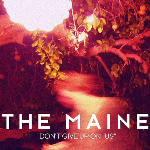 Play & Download Don't Give Up On 'Us' by The Maine | Napster