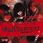 The Dawn Of Gallhammer by Gallhammer