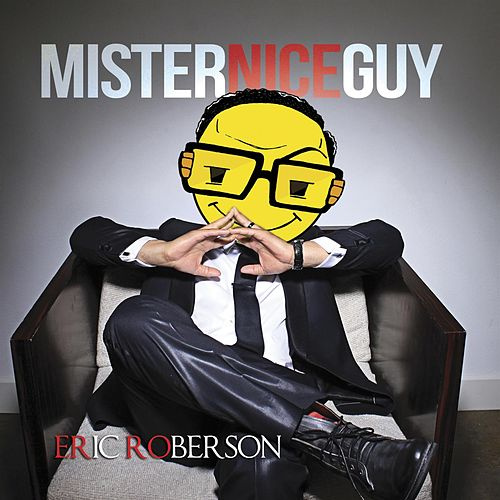Play & Download Mr. Nice Guy by Eric Roberson | Napster