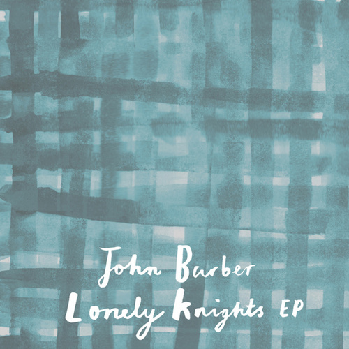 Lonely Knights EP by John Barber
