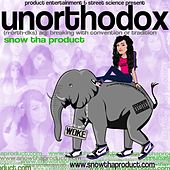 Play & Download Unorthodox by Snow Tha Product | Napster