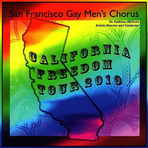 Play & Download California Freedom Tour 2010 by San Francisco Gay Men's Chorus | Napster