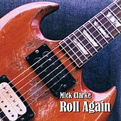 Play & Download Roll Again by Mick Clarke | Napster