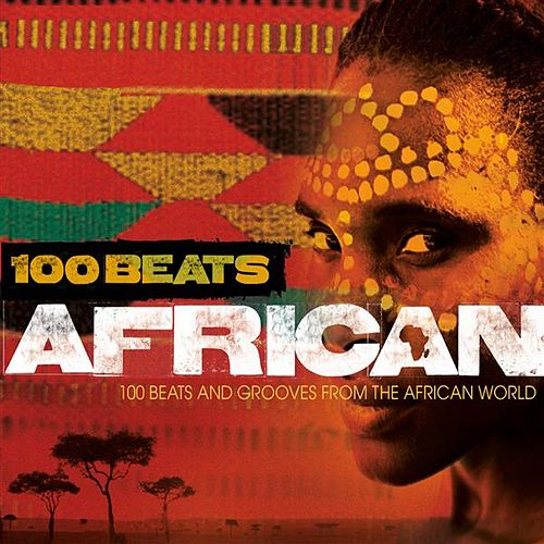 Play & Download 100 Beats: African by Various Artists | Napster