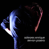 Play & Download Soleares Enrique by Stevan Pasero | Napster