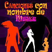 Play & Download Canciones con Nombre de Mujer by Various Artists | Napster