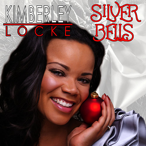 Play & Download Silver Bells by Kimberley Locke | Napster