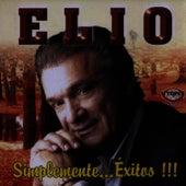Play & Download Simplemente . . . Éxitos !!! by Elio Roca | Napster