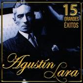 Play & Download Agustín Lara 15 Grandes Éxitos by Agustín Lara | Napster