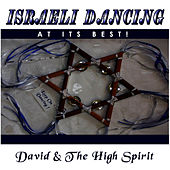 Play & Download Israeli Dancing At Its Best by David & The High Spirit | Napster