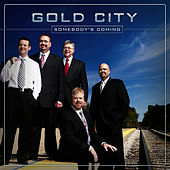 Play & Download Somebody's Coming by Gold City | Napster