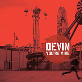 Play & Download You're Mine EP by Devin | Napster