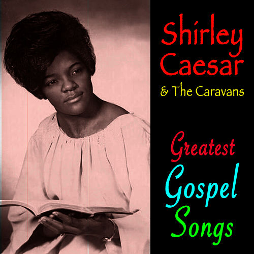 Play & Download Greatest Gospel Songs by Shirley Caesar | Napster