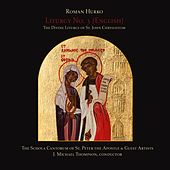 Liturgy No. 3 - English (The Divine Liturgy of St. John Chrysostom) by Roman Hurko