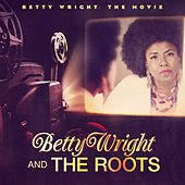 Betty Wright: The Movie by Betty Wright