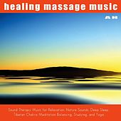 Healing Massage Music by Healing Massage Music
