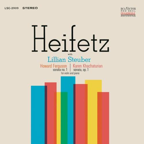 Play & Download Ferguson: Sonata No. 1, Op. 2, Khachaturian: Sonata, Op. 1 in G Minor by Jascha Heifetz | Napster