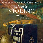 Play & Download L'Arte del Violino in Italia, c. 1650-1700 by Various Artists | Napster
