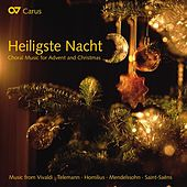 Heiligste Nacht: Choral Music for Advent and Christmas by Various Artists