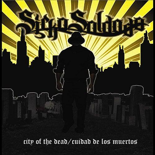 City of the Dead / Cuidad De Los Muertos by Sicko Soldado
