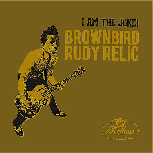 I Am the Juke! by Brownbird Rudy Relic