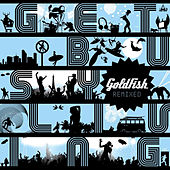 Get Busy Living Remixed by Goldfish