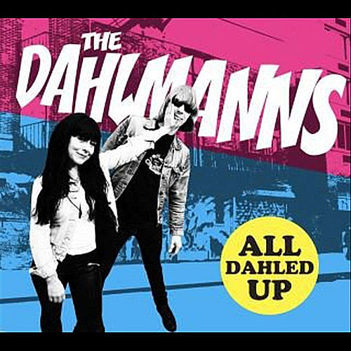 Play & Download All Dahled Up by The Dahlmanns | Napster