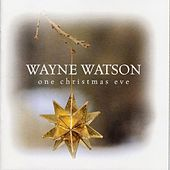One christmas eve by Wayne Watson