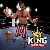 Play & Download King Of The Ring by Tom Mabe | Napster