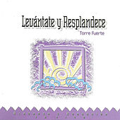 Play & Download Levántate y Resplandece by Torre Fuerte | Napster
