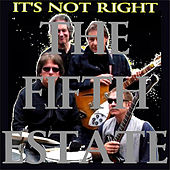 Play & Download It's Not Right by The Fifth Estate | Napster