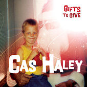 Play & Download Gifts To Give by Cas Haley | Napster