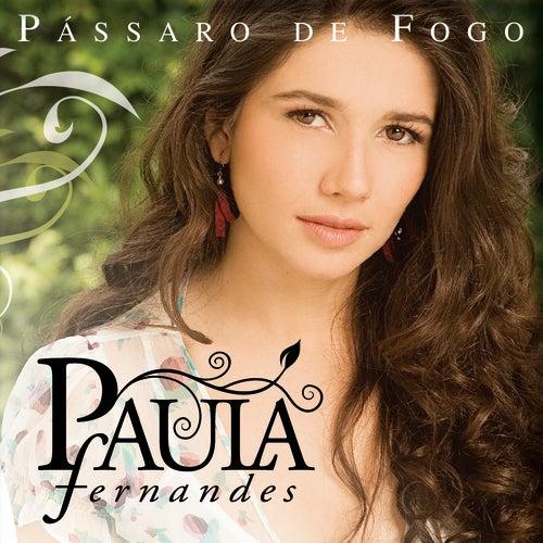 Pássaro De Fogo by Paula Fernandes