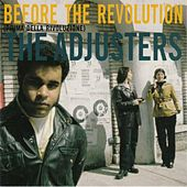 Before the Revolution by The Adjusters