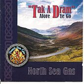 Play & Download Tak A Dram Afore Ye Go by North Sea Gas | Napster