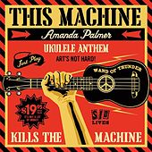 Play & Download Ukulele Anthem - Single by Amanda Palmer | Napster