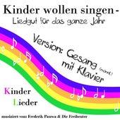 Kinder Wollen Singen - Liedgut Für Das Ganze Jahr ( Klavier Und Gesang ) by Trad. Kinderlieder