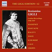 Play & Download Gigli, Beniamino: Gigli Edition, Vol. 12: London Recordings (1946-1947) by Beniamino Gigli | Napster